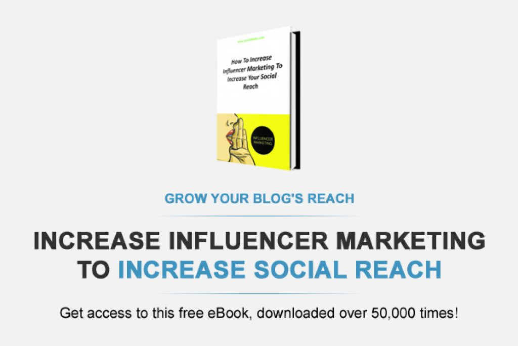 How To Increase Influencer Marketing To Increase Your Social Reach!