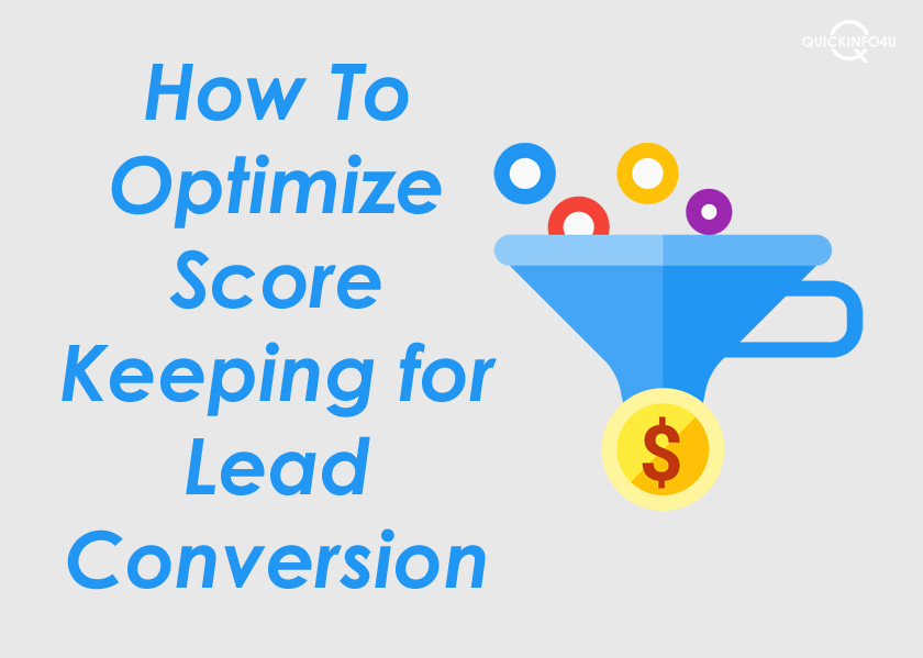 How To Optimize Score Keeping for Lead Conversion