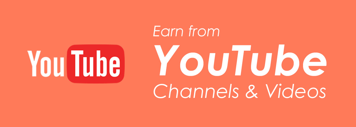 Earn from YouTube Channels & Videos