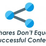 Shares Don't Equal Successful Content